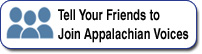 Tell Your Friends to Join Appalachian Voices